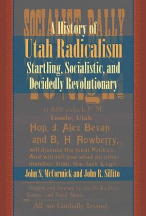 History of Utah Radicalism af John S. McCormick, John R Sillito