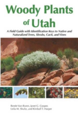 Woody Plants of Utah af Renee Van Buren, Janet G. Cooper, Kimball T. Harper
