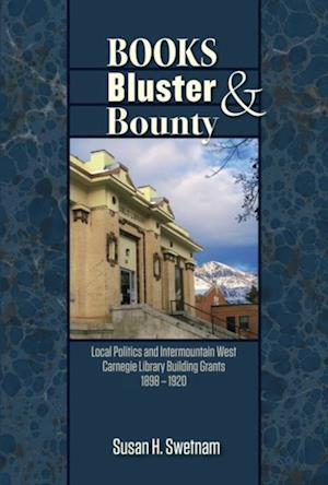 Books, Bluster, and Bounty af Susan H. Swetnam