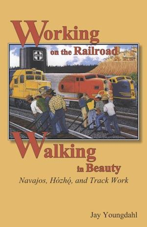 Working on the Railroad, Walking in Beauty