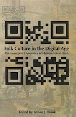 Folk Culture in the Digital Age af Trevor J. Blank