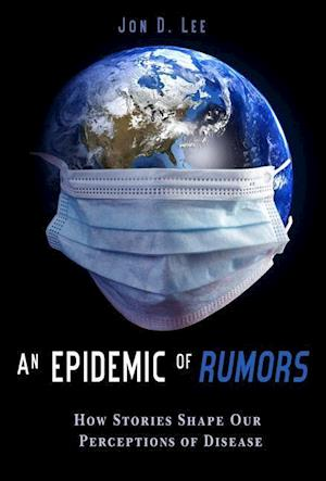 An Epidemic of Rumors