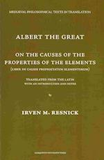 Albert The Great On the Causes of the Properties of the Elements (MEDIAEVAL PHILOSOPHICAL TEXTS IN TRANSLATION)