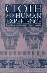 Cloth and Human Experience (Smithsonian Series in Ethnographic Enquiry)