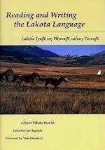 Reading and Writing the Lakota Language af Albert White
