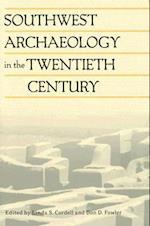 Southwest Archaeology in the Twentieth Century