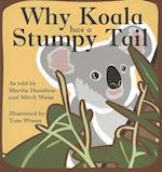 Why Koala Has a Stumpy Tail (Story Cove: a World of Stories)