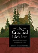 The Crucified Is My Love