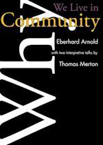 Why We Live in Community (Plough Spiritual Classics Backpack Classics for Modern Pilgrims)