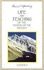 Life & Teaching of the Masters of the Far East (Life Teaching of the Masters of the Far East, nr. 6)