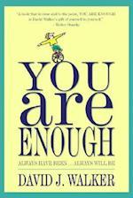 You Are Enough af David J. Walker