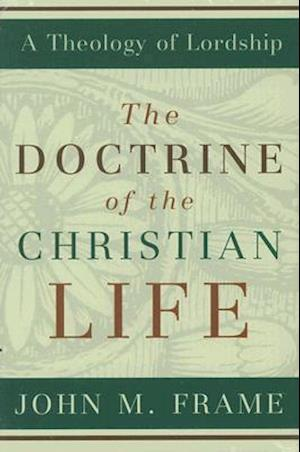 Doctrine of the Christian Life, The