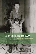 A Mexican Dream And Other Compositions