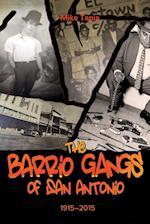 The Barrio Gangs of San Antonio 1915-2015
