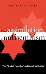 From Assimilation to Antisemitism