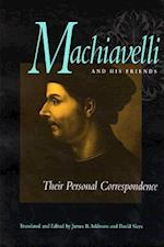 Machiavelli and His Friends