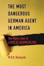 The Most Dangerous German Agent in America af M. B. B. Biskupski