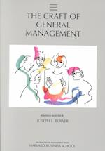 The Craft of General Management (The Practice of Management Series)