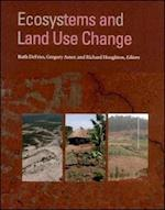 Ecosystems and Land Use Change (Geophysical Monograph, nr. 153)