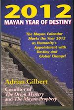 2012 Mayan Year of Destiny