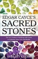 Edgar Cayce's Sacred Stones af Shelley Kaehr