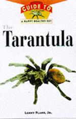 The Tarantula (OWNER'S GUIDE TO A HAPPY HEALTHY PET)