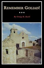 Remember Goliad! (Fred Rider Cotten Popular Histories, nr. 9)
