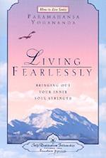 Living Fearlessly (How-To-Live-Series)