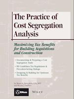 The Practice of Cost Segregation Analysis: Maximizing Tax Bennefits for Building Acquisitions and Construction af Bruce A. Desrosiers, Wayne J. DelPico, Desrosiers