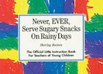 Never, Ever, Serve Sugary Snacks on Rainy Days af Shirley Raines