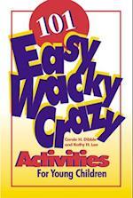 101 Easy, Wacky, Crazy Activities