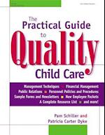 The Practical Guide to Quality Child Care af Pam Schiller, Patricia Carter Dyke