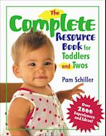 The Complete Resource Book for Toddlers and Twos af Pam Schiller, Deborah Wright