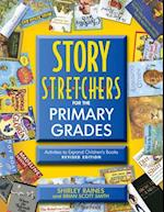 Story S-T-R-E-T-C-H-E-R-S for the Primary Grades af Shirley Raines, Brian Scott Smith