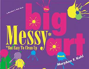 Big Messy Art Book af MaryAnn F. Kohl