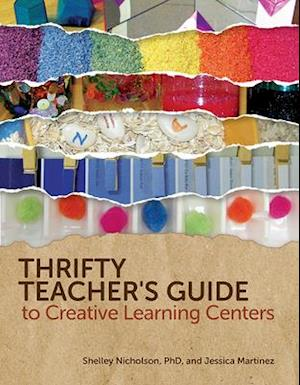 Bog, paperback Thrifty Teacher's Guide to Creative Learning Centers af Shelley Nicholson, Jessica Martinez
