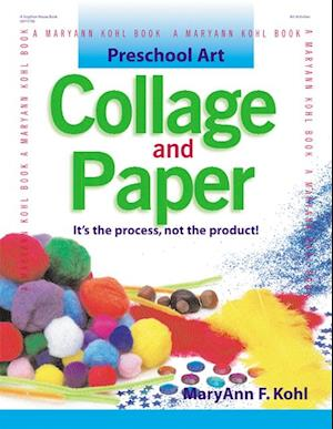 Preschool Art: Collage & Paper af MaryAnn F. Kohl