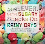 Never, Ever, Serve Sugary Snacks on Rainy Days