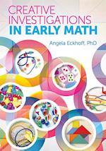 Creative Investigations in Early Math af Angela Eckhoff