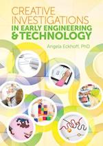 Creative Investigations in Early Engineering and Technology af Angela Eckhoff