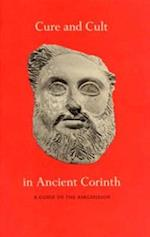 Cure and Cult in Ancient Corinth (Corinth Notes, nr. 1)