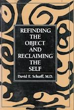 Refinding the Object and Reclaiming the Self (The Library of Object Relations)