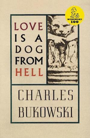 Bog, paperback Love is a Dog from Hell af Charles Bukowski