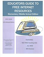 Educators Guide to Free Internet Resources 2017-2018 (EDUCATORS GUIDE TO FREE INTERNET RESOURCES)