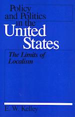 Policy and Politics in the United States (Policy & Politics in Industrial States)