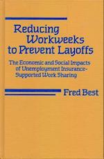 Reducing Workweeks to Prevent Layoffs (Labor & Social Change S)