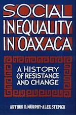 Social Inequality in Oaxaca af Arthur D. Murphy, Alex Stepick
