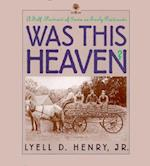 Was This Heaven? (Bur Oak Original)