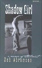 Shadow Girl (Sightline Books: The Iowa Series in Literary Nonfiction)