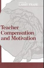 Teacher Compensation and Motivation